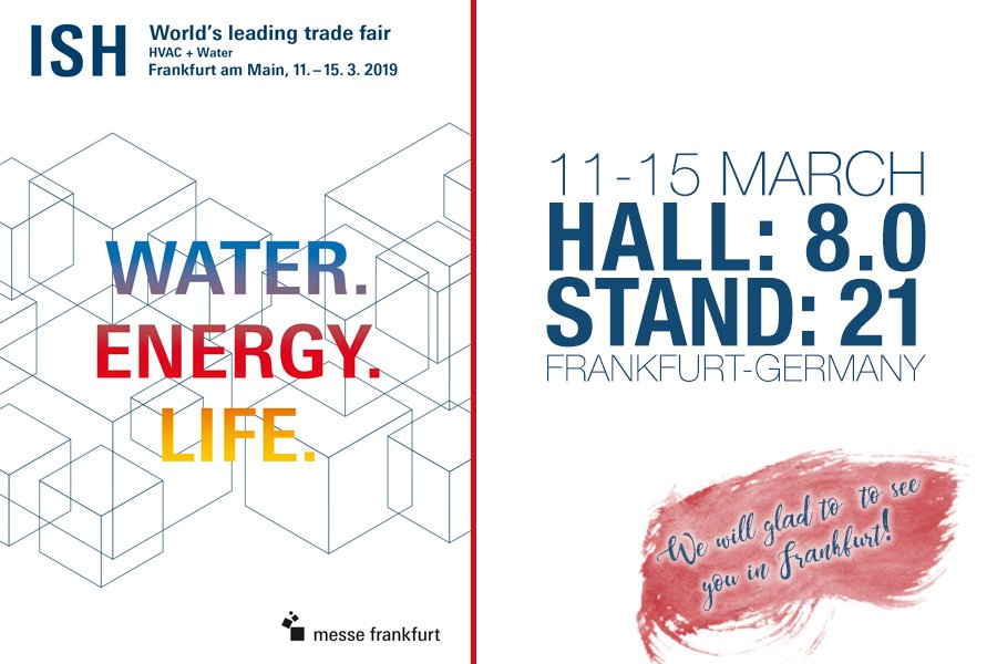 We are attending the ISH Fair in Messe Frankfurt from 11-15 March. (Hall: 8